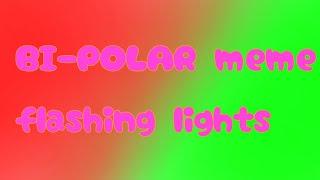 Bİ-POLAR mem //Yanıp sönen ışıklar//