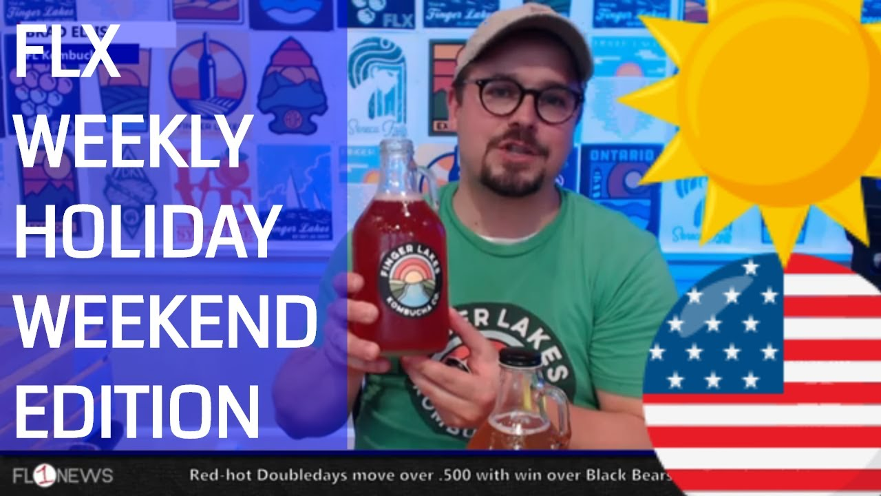 Your summer holiday weekend ahead & Brad Ellis of Finger Lakes Kombucha .::. FLX Weekly w/ Jessica Lahr 7/3/19