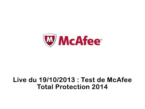 Rediffusion live du 19/10/2013 - Test Anti-Virus McAfee Total Protection 2014