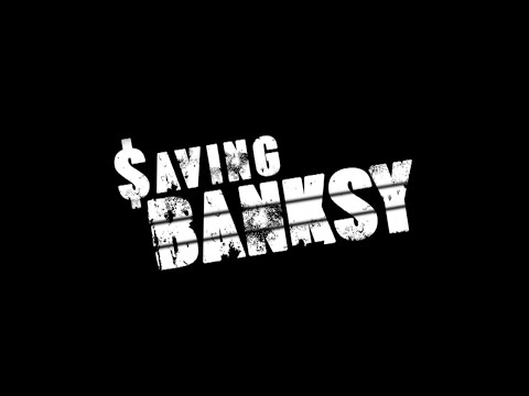Saving Banksy - Official Trailer (Documentary)