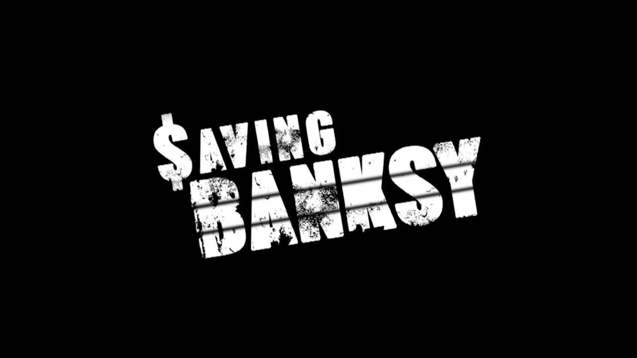 Saving Banksy - Official Trailer (Documentary)