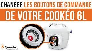 Comment changer les boutons de commande de votre Cookéo ?