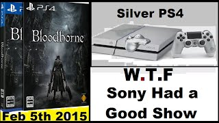 W.T.F!!  Had a Good Show!!! Sony TGS 2014 .Bloodborne Release Date. Sliver PS4. Dragon Quest Heroes