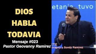DIOS HABLA TODAVIA - Pastor Geovanny Ramirez - #023