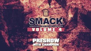 #SMACKVOL4 - PRESHOW