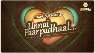 Unnai Parpadhaal (Oru Kutti Haiku single) Thanu V Ft Mike lee