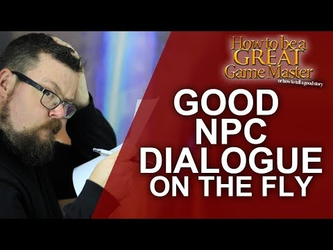Great GM: Creating EPIC NPC Dialogue on the fly for Tabletop RPG games - Game Master Tips #GMTips