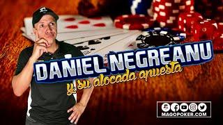Daniel Negreanu y su alocada apuesta MagoPoker Noticias