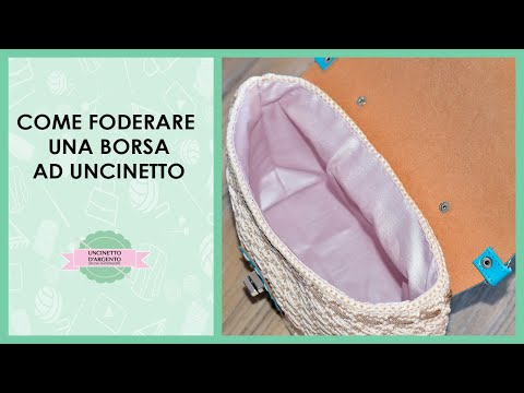 Come foderare una borsa uncinetto | how to line a crochet bag | Uncinetto d'Argento