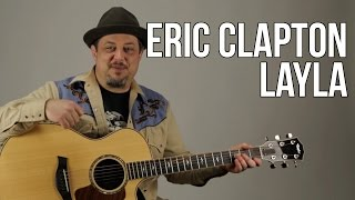Eric Clapton Unplugged - Layla Guitar Lesson - Acoustic Blues - How to Play on Guitar