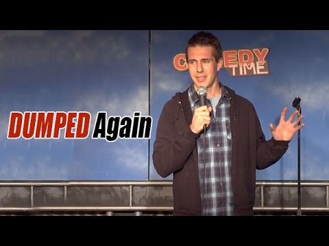 Dumped Again - Comedy Time