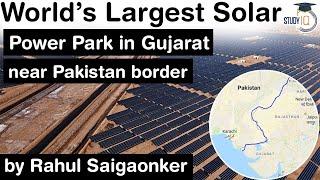 World's Largest Solar Power Park in Gujarat near Pakistan border, Climate change & renewable energy