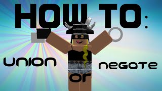 ROBLOX- How to Union and/or Negate Parts