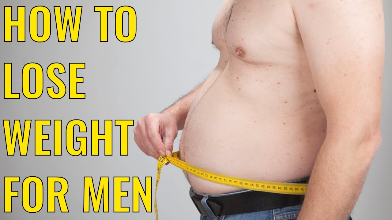 How To Lose Weight For Men – The Definitive Step-by-Step Guide