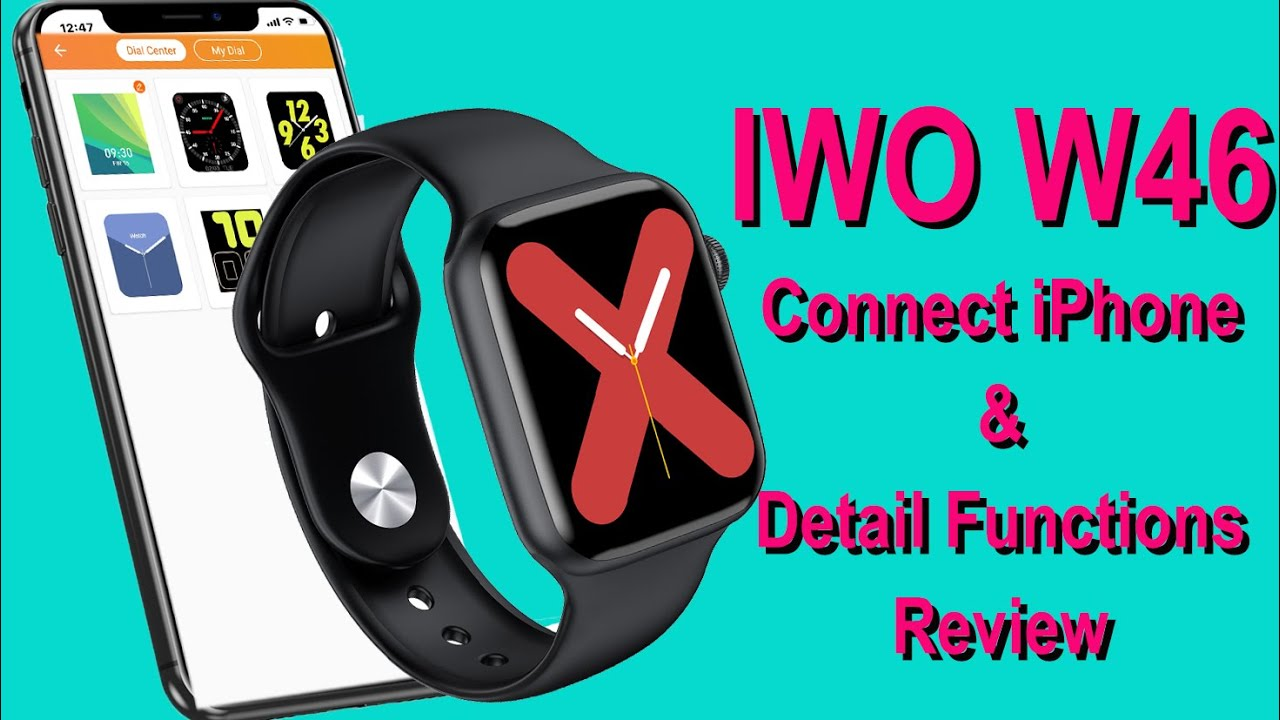 Iwo W46 Smartwatch Connect Phone Detailed Functions Review Bluetooth Music Customize Watch Face Youtube