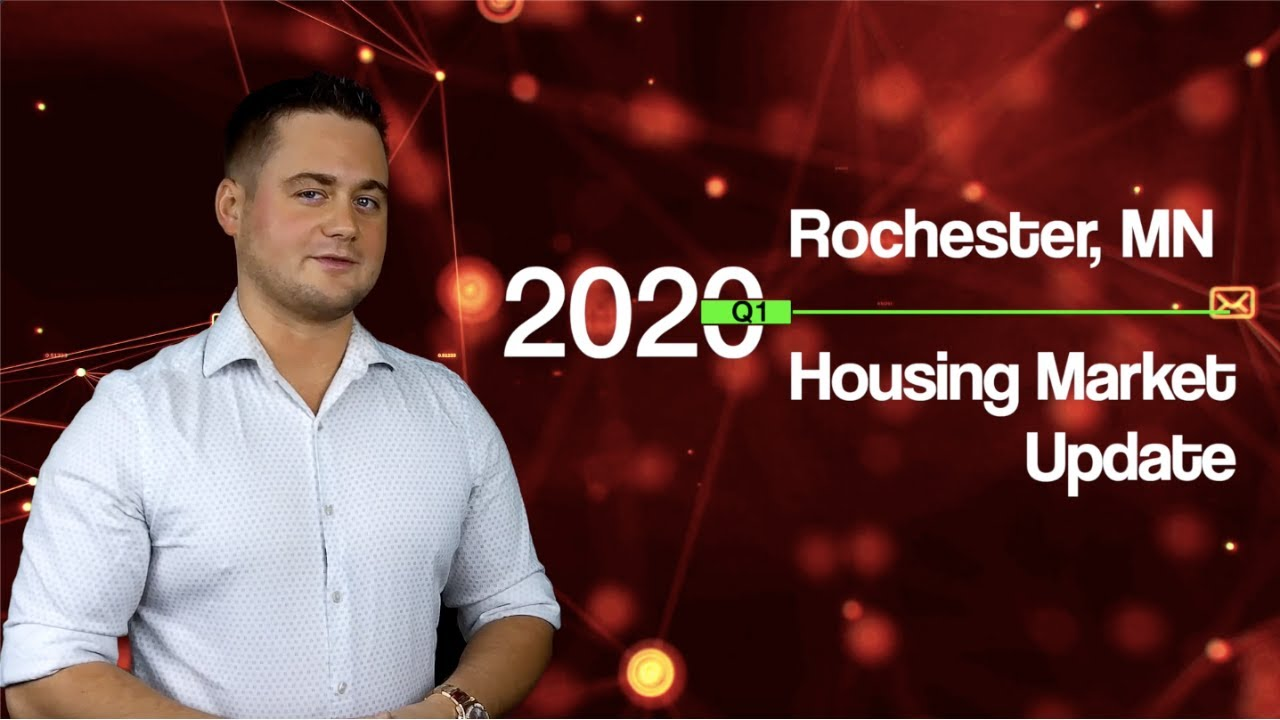 Rochester MN Housing Market Update 2020 Q1