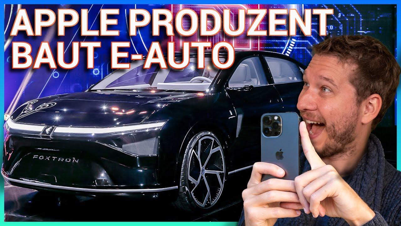 Apple Produzent Foxconn baut E-Autos, Tesla macht Gewinn, VW verdoppelt E-Auto Auslieferung