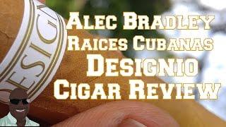 Alec Bradley Raices Cubanas Designio Cigar Review