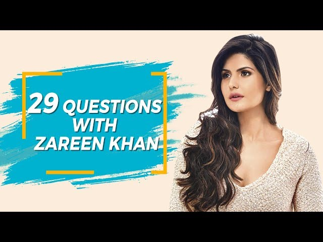 29 Questions | Casting Couch | Zareen Khan reveals what's a DEAL BREAKER for her in a Relationship