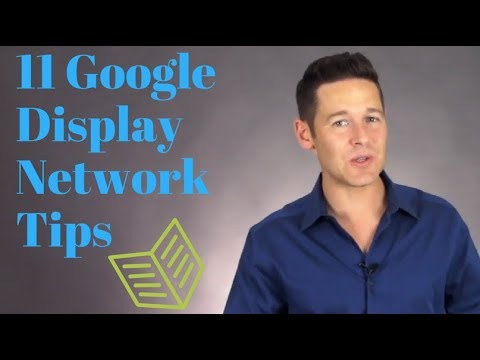 How To Use The Google Display Network (11 Simple Tips For Success)