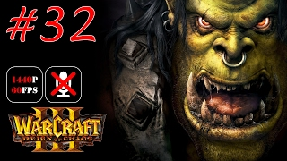 Warcraft III: Reign of Chaos #32 - На Руинах Лордерона