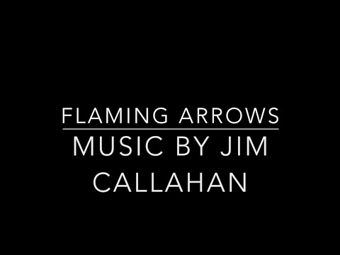 Flaming Arrows.  Music By Jim Callahan Of Jupiter Studios St. Louis
