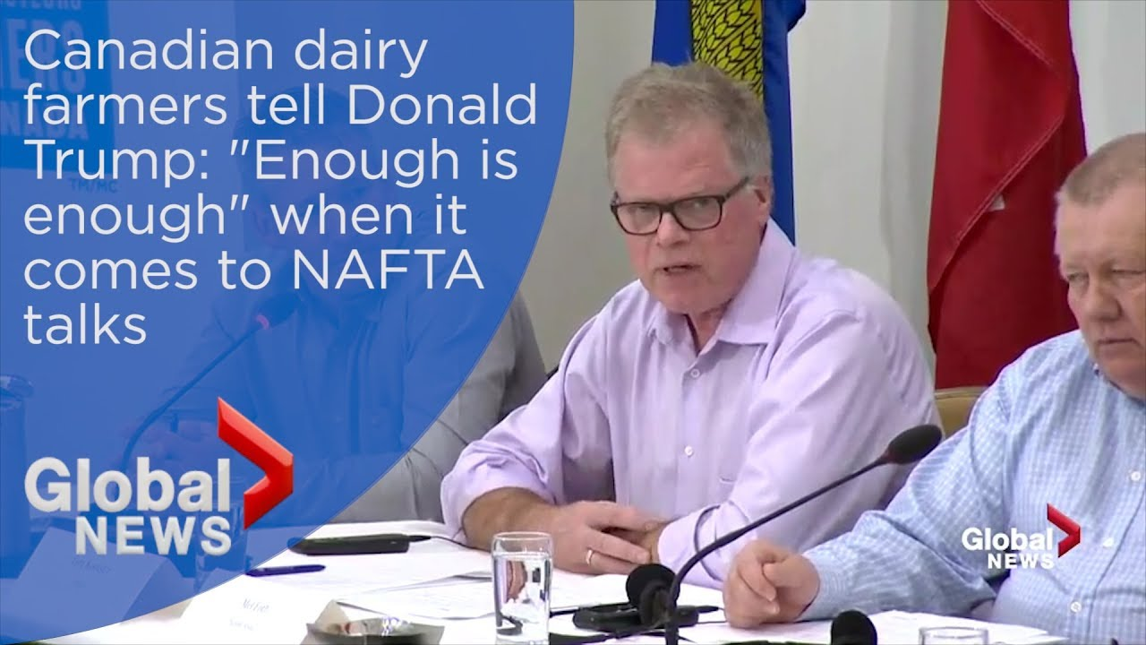 """Canadian dairy farmers tell Donald Trump: """"Enough is enough"""" when it comes to NAFTA talks"""