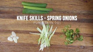 FUN:) Skill 001: Spring Onions