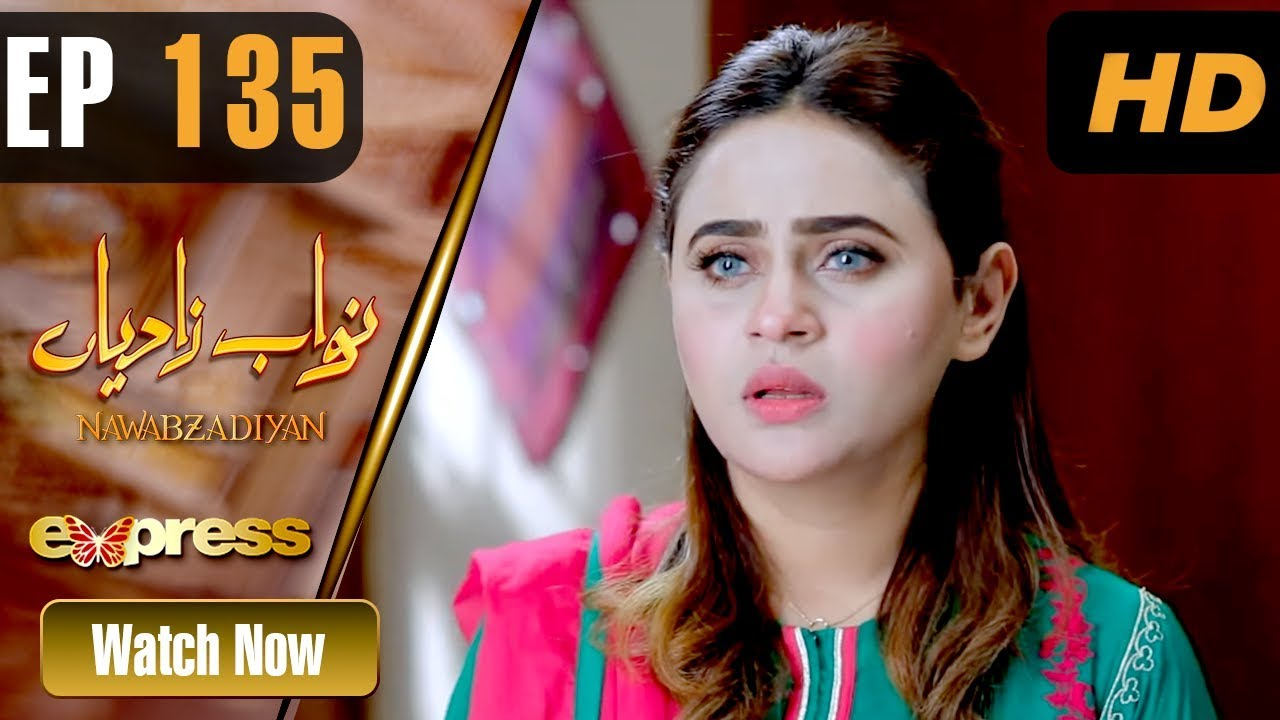 Nawabzadiyan - Episode 135 Express TV Oct 22, 2019