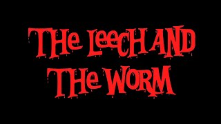 THE LEECH AND THE WORM - The Lurking Corpses - Featured Music Video