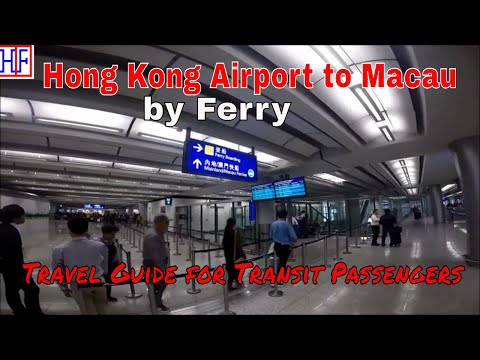 Hong Kong Airport to Macau by Ferry for Transit Passengers | Travel Guide