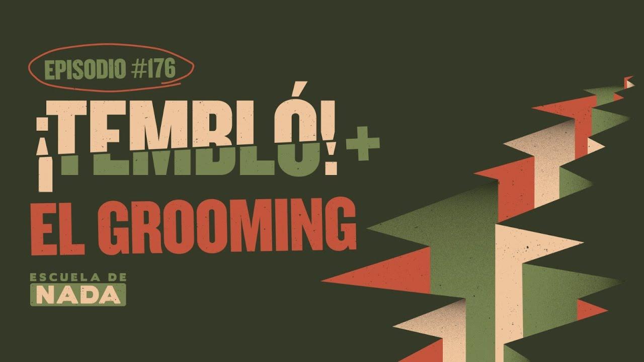 """¡Nos despertó el sismo! Y el """"Grooming"""" - EP #176"""