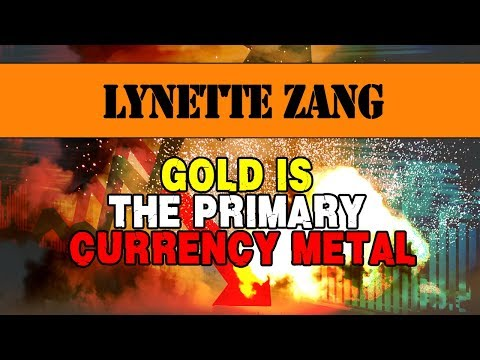 ♞ Lynette Zang - Gold Is The Primary Currency Metal ♘