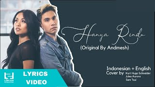 [LYRICS VIDEO] Kurt Hugo Schneider, Sam Tsui, Jules Aurora - Hanya Rindu (Original By Andmesh)
