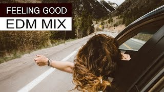 Feeling Good Mix - Best EDM Music 2018