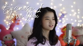 Because I Love You | Shania Yan Cover