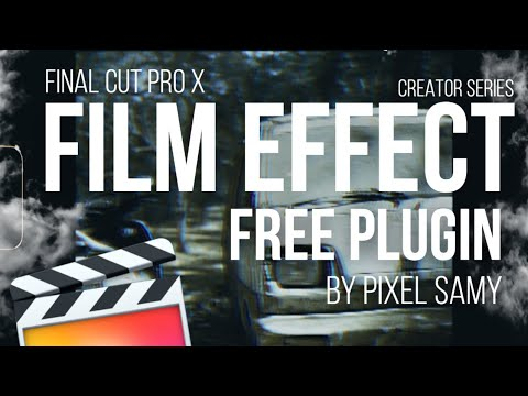Final Cut Pro X- 8mm effect (FCPX) Tutorial efecto 8mm free plugin by Pixel Samy - YouTube