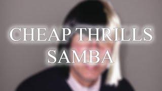 SAMBA   Cheap Thrills (André Remix) - 50bpm. [New Version] mp3