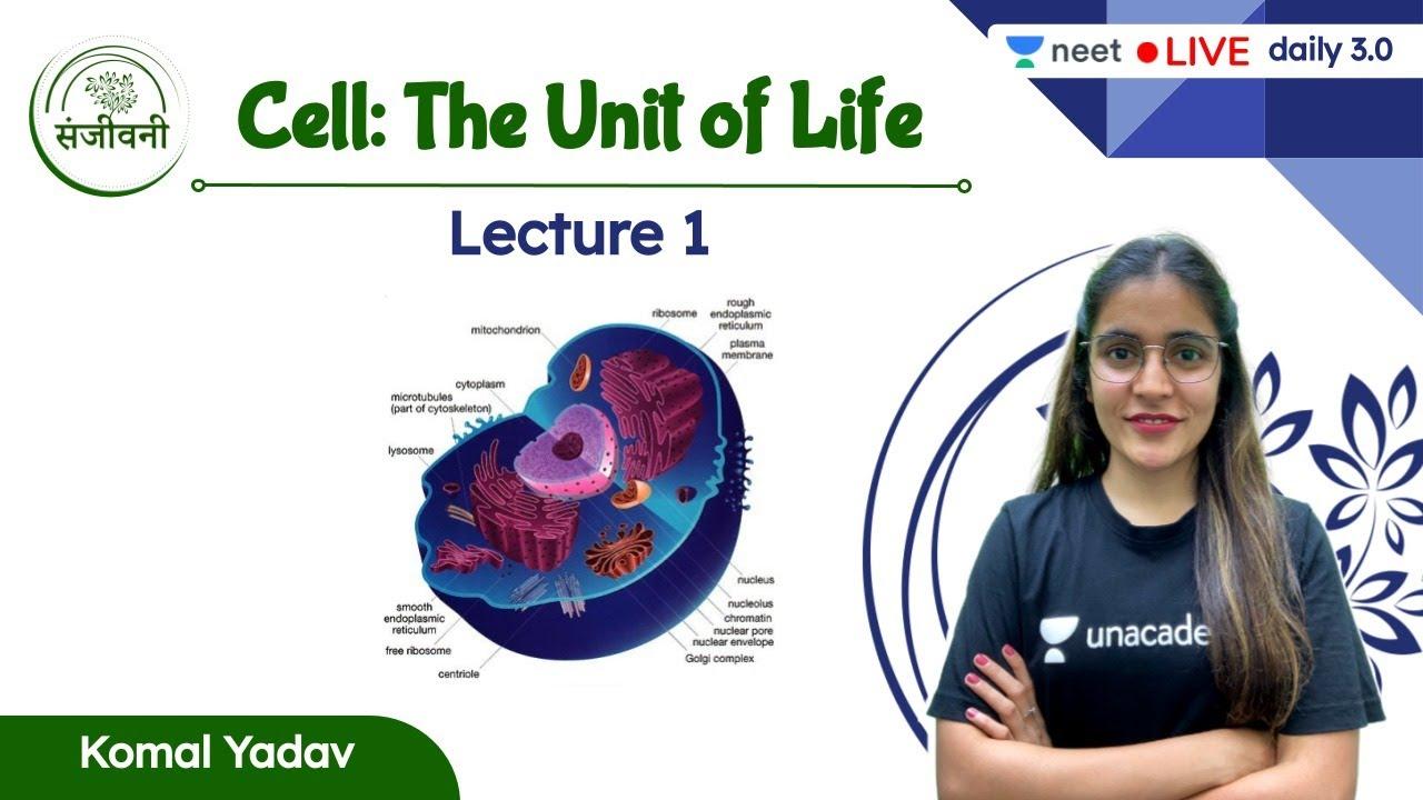 Download Cell: The Unit of Life | L1 | NEET | Unacademy NEET | Komal Yadav