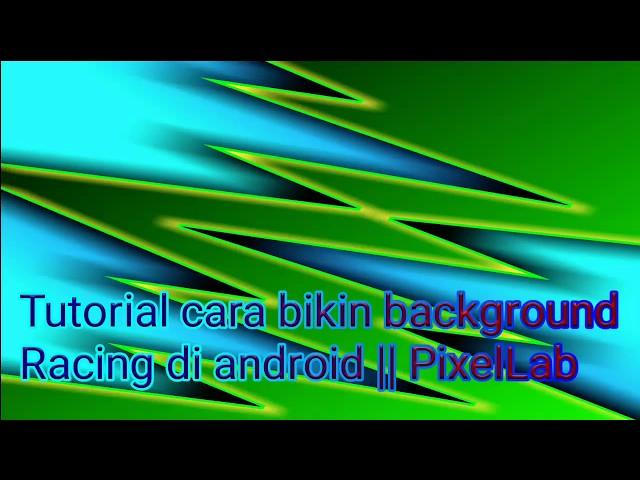 Tutorial cara membuat background racing    PixelLab