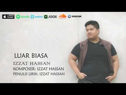 Izzat Hassan - Luar Biasa ( Official Lyric Video )