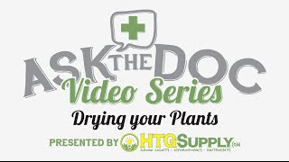 How to dry plants - how to dry herbs HTGSUPPLY presents ASK THE DOC: Drying Your Plants!