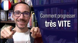Comment progresser en français le plus vite possible