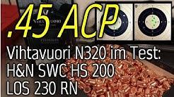 45 ACP N320 im Test LOS 230 & HN SWC HS 200