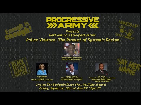 Police Violence: The Product of System Racism,  A Panel Presented by Progressive Army