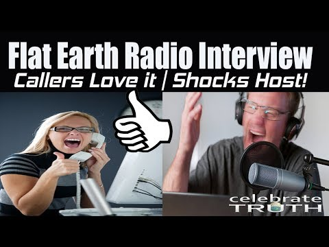 WOW! Flat Earth Radio Interview Shocks Host! Callers Love It!