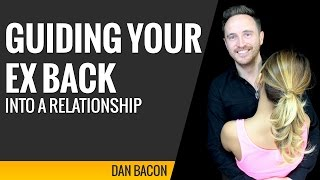Guiding Your Ex Back Into a Relationship