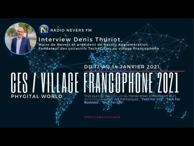 CES / VILLAGE FRANCOPHONE 2021 - Interview Denis Thuriot