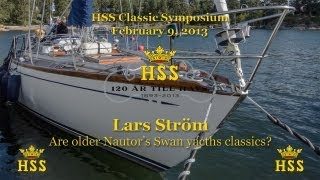 Lars Ström - Are old Nautor's Swan yachts classics?