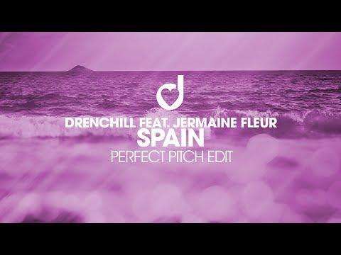 Drenchill feat. Jermaine Fleur- Spain (Perfect Pitch Edit)